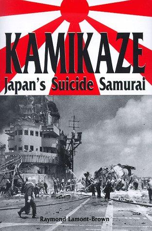 KAMIKAZE - JAPAN'S SUICIDE SAMURAI: LAMONT-BROWN RAYMOND