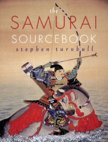 The Samurai Sourcebook: Turnbull, Stephen