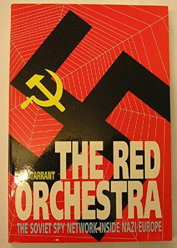 Red Orchestra: Soviet Spy Network Inside Nazi Europe: V.E. Tarrant