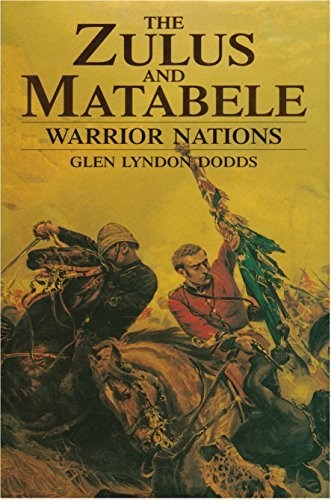 The Zulus and Matabele: Warrior Nations