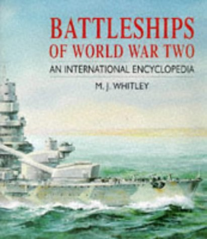 9781854093868: Battleships of World War Two: An International Encyclopedia