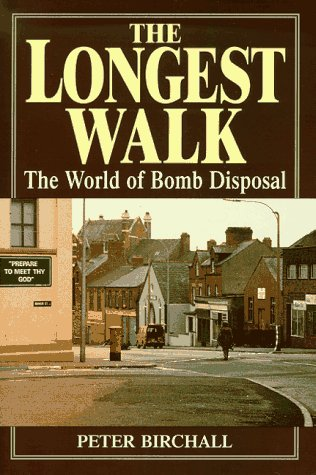 The Longest Walk: The World Of Bomb Disposal (SCARCE FIRST EDITION, FIRST PRINTING SIGNED BY THE ...