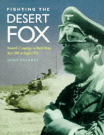 9781854094070: Fighting the Desert Fox: Rommel's Campaigns in North Africa April 1941 to August 1942