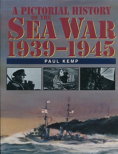 9781854094339: A Pictorial History of The Sea War 1939-1945