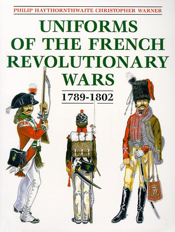 9781854094452: Uniforms of the French Revolutionary Wars 1789-1802