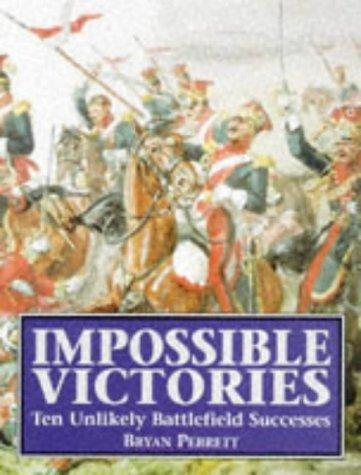 9781854094629: Impossible Victories: Ten Unlikely Battlefield Successes