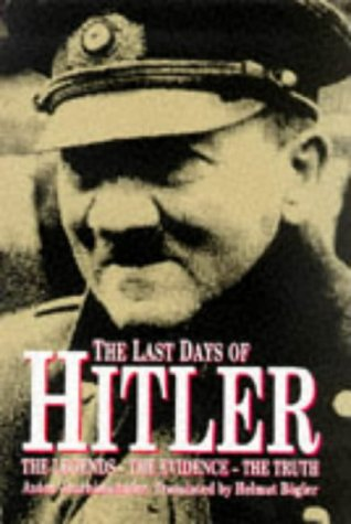 The Last Days of Hitler: The Legends,: Joachimsthaler, Anton