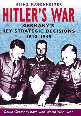 9781854094728: Hitler's War: German Military Strategy 1940-1945
