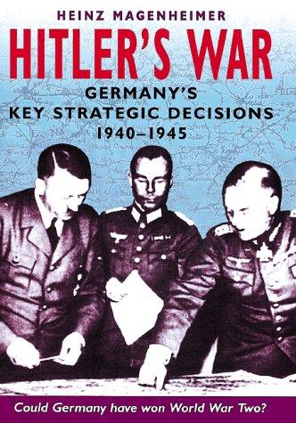 Hitler's War: German Military Strategy 1940-1945: Magenheimer, Heinz