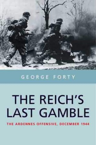 The Reich's Last Gamble (1854094777) by George Forty
