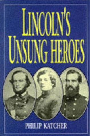 9781854094858: Lincoln's Unsung Heroes