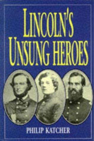 9781854094858: LINCOLNS UNSUNG HEROES (PB)