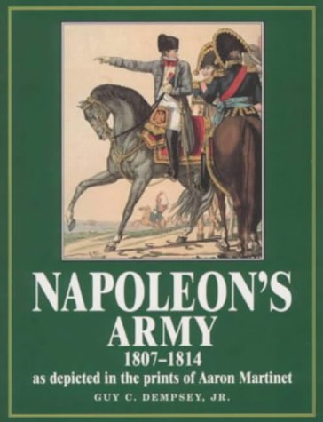 9781854094896: Napoleon's Army, 1807-14: The Martinet Prints