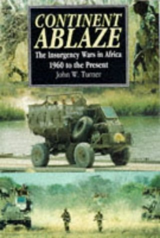 9781854095084: Continent Ablaze (Pb): Insurgency Wars in Africa 1960 to the Present