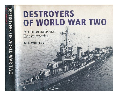 Destroyers Of World War Two An International: Whitley M.J.