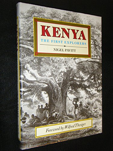 Kenya: The First Explorers (1854100122) by Nigel Pavitt