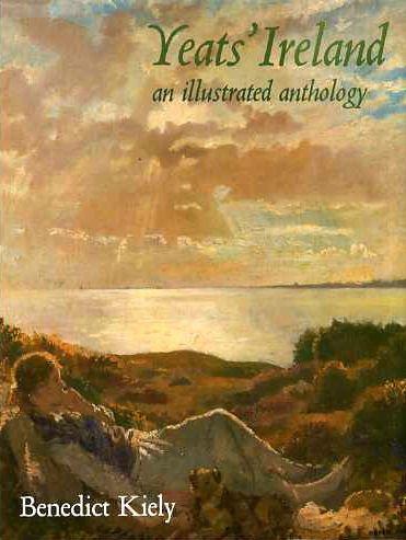 Yeats' Ireland : An Illustrated Anthology: Yeats, W. Benedict Kiely