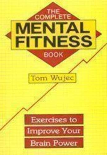 9781854100351: The Complete Mental Fitness Book: Exercises to Improve Your Brain Power