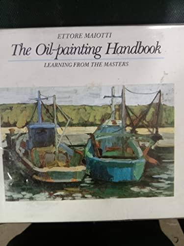 Oil Painting Handbook (Portable Art Handbooks): Maiotti, Ettore