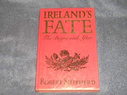 Ireland's Fate: The Boyne and After: Shepherd, Robert