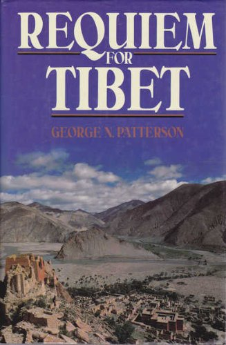 Requiem for Tibet: Patterson, George N.