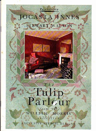 The Tulip Parlour: From the William Morris Collection (The Paintability Series) (1854101358) by Jocasta Innes; Stewart Walton