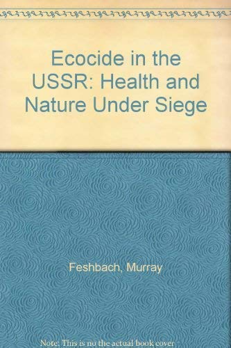 9781854102300: Ecocide in the USSR: Health and Nature Under Siege