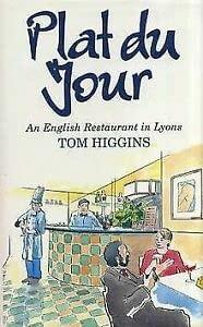 Plat Du Jour: An English Restaurant in Lyons (9781854102812) by Higgins, Tom