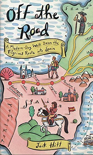 9781854103062: Off the Road: Modern-day Walk Down the Pilgrim's Route into Spain