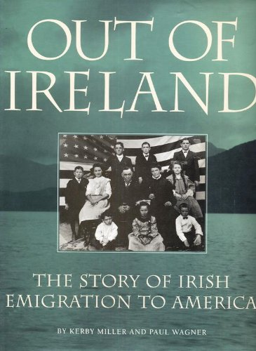 9781854103079: Out of Ireland The Story of Irish Emigration to America