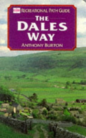 Dales Way (Recreational Path Guides): Burton, Anthony and