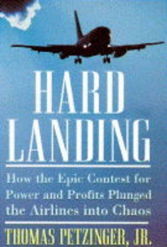 9781854103796: Hard Landing: How the Epic Contest for Power and Profits Plunged the Airlines into Chaos