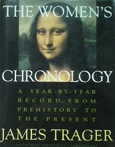 Women's Chronology, a Year By Year Record (1854103903) by James Trager