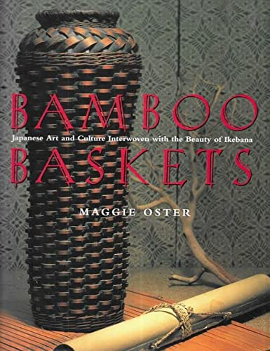 9781854103932: Bamboo Baskets : Japanese Art and Culture Interwoven with the Beauty of Ikebana
