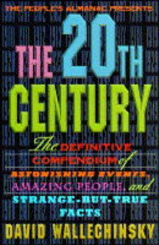9781854104106: 20th Century: The Definitive Compendium of Amazing People and Strange-but-true Facts