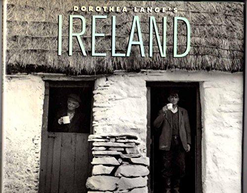 Dorothea Lange's Ireland: Lange, Dorothea & Gerry Mullins