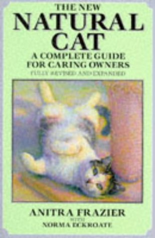 9781854104144: The New Natural Cat: A Guide for Caring Owners