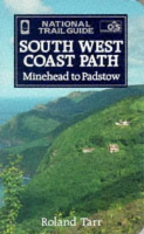 The South West Coast Path: Minehead to: Tarr, Roland and