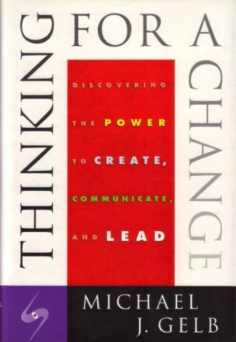 9781854104205: Thinking for a Change: Discovering the Power to Create, Communicate and Lead