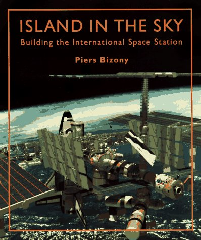 Island in the Sky: The International Space: Bizony, Piers
