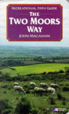 Two Moors Way (Recreational Path Guides) (9781854104588) by John MacAdam
