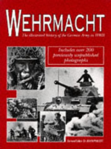 Wehrmacht The Illustrated History of the German Army in WWII: Pimlott,John