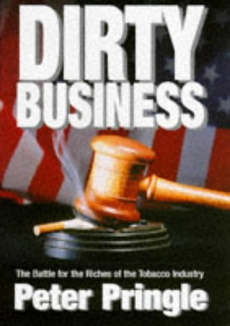 9781854104823: Dirty Business: Battle for the Riches of the Tobacco Industry