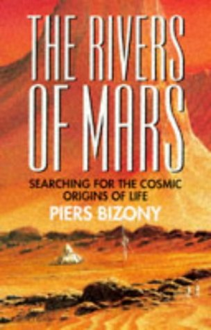 9781854104953: The Rivers of Mars: Searching for the Cosmic Origins of Life