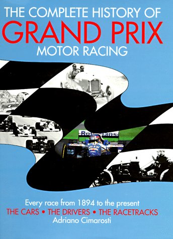 9781854105004: The Complete History of Grand Prix Motor Racing