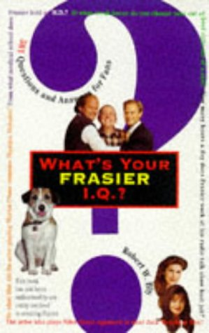 9781854105042: What's Your Frasier I.Q.?: 501 Questions and Answers for Fans
