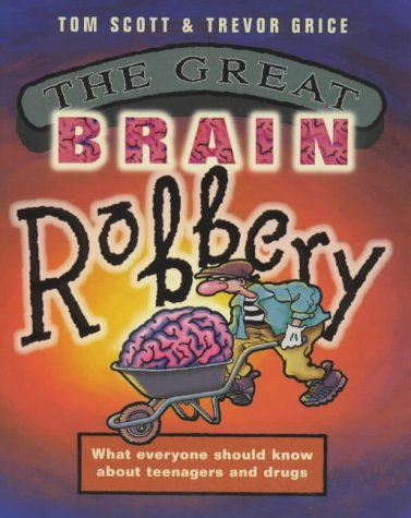 9781854105691: The Great Brain Robbery: What Everyone Should Know About Teenagers and Drugs