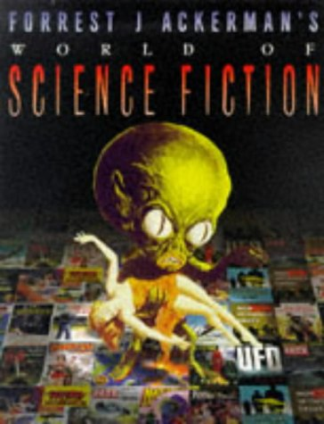 World of Science Fiction (1854105736) by Forrest J Ackerman