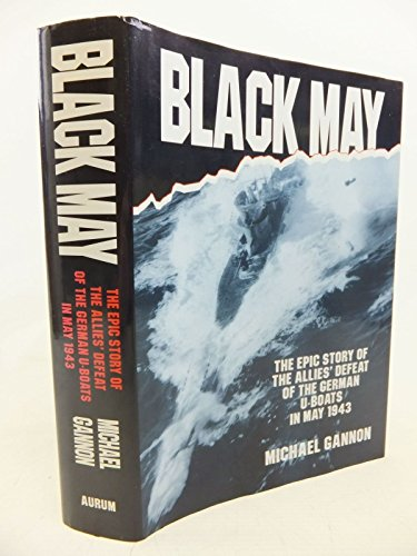 9781854105882: Black May: Epic Story of the Allies' Defeat of the German U-Boats in May, 1943