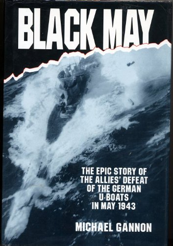 9781854105882: Black May : The Epic Story of the Allies Defeat of the German U-Boats in May 1943